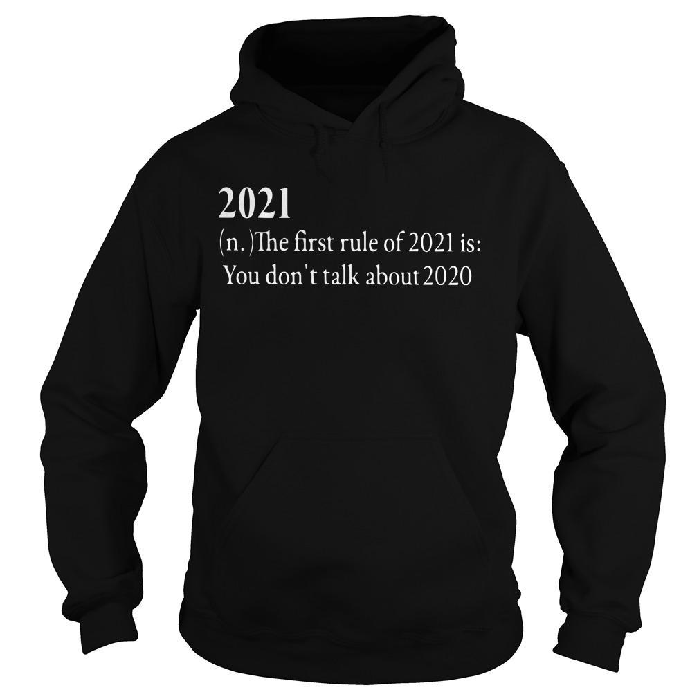 20201 The First Rule Of 2021 Is You Don't Talk About 2020 Hoodie