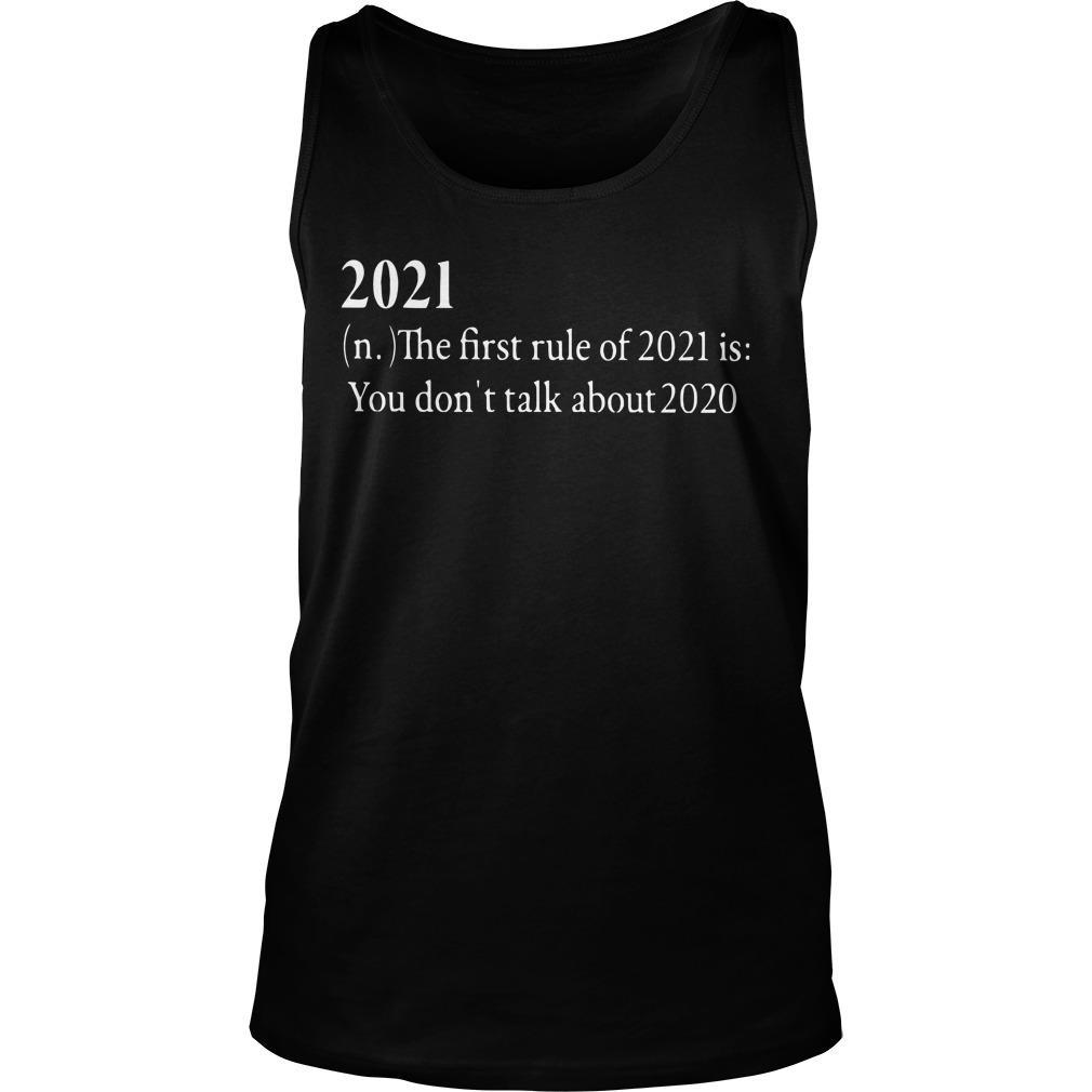20201 The First Rule Of 2021 Is You Don't Talk About 2020 Tank Top