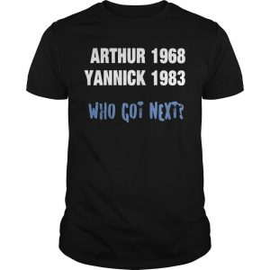 Arthur 1968 Yannick 1983 Who Got Next Shirt