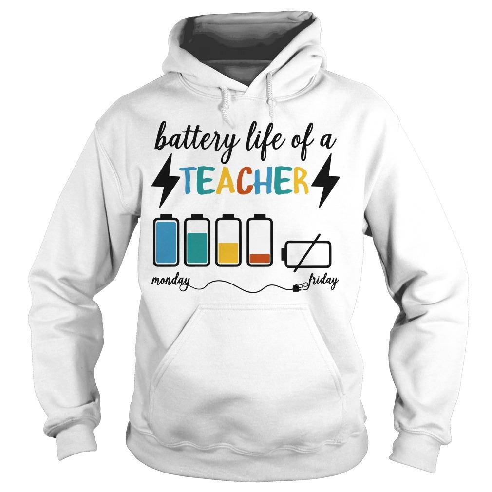 Battery Life Of A Teacher Monday Friday Hoodie