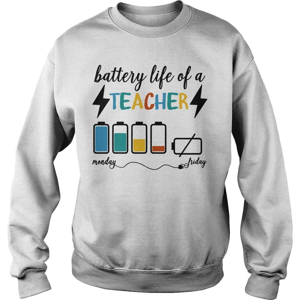Battery Life Of A Teacher Monday Friday Sweater