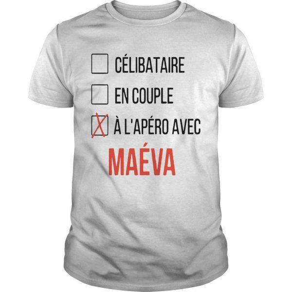 Célibataire En Couple À L'apéro Avec Maéva Shirt
