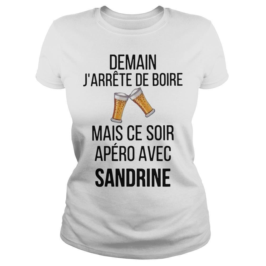 Demain J'arrête De Boire Mais Ce Soir Apéro Avec Sandrine Longsleeve