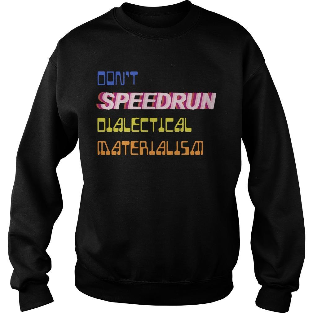 Don't Speedrun Dialectical Materialism Sweater