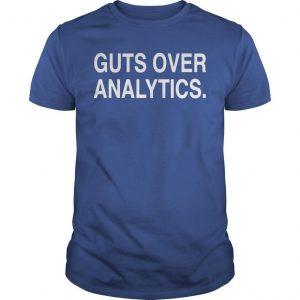 Guts Over Analytics Shirt