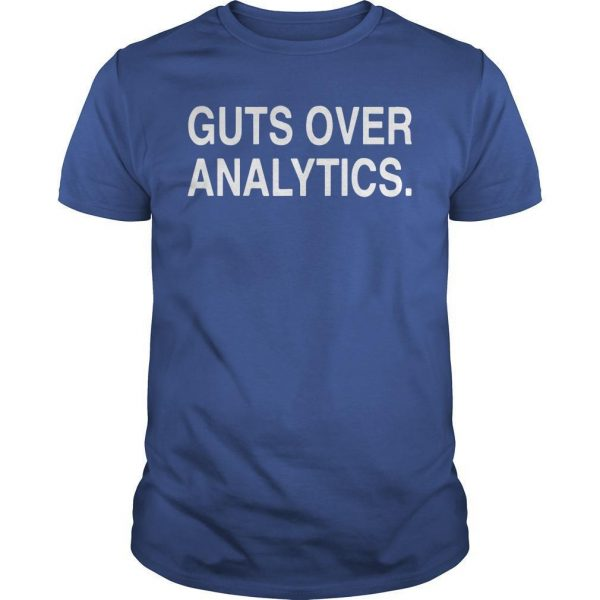 Guts Over Analytics Shirt