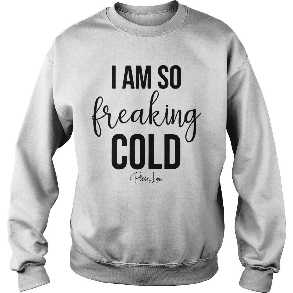 I Am So Freaking Cold Sweater