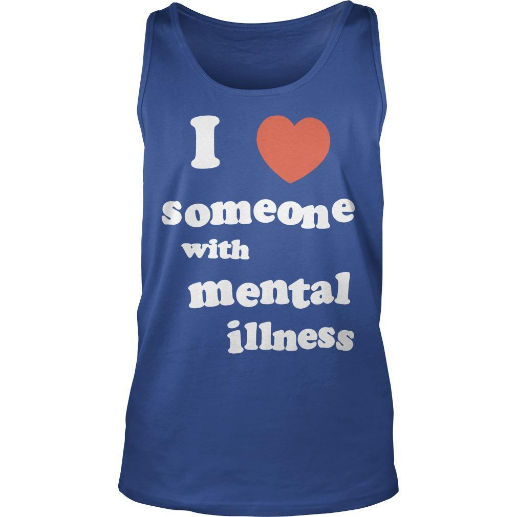 I Love Someone With Mental Illness Tank Top