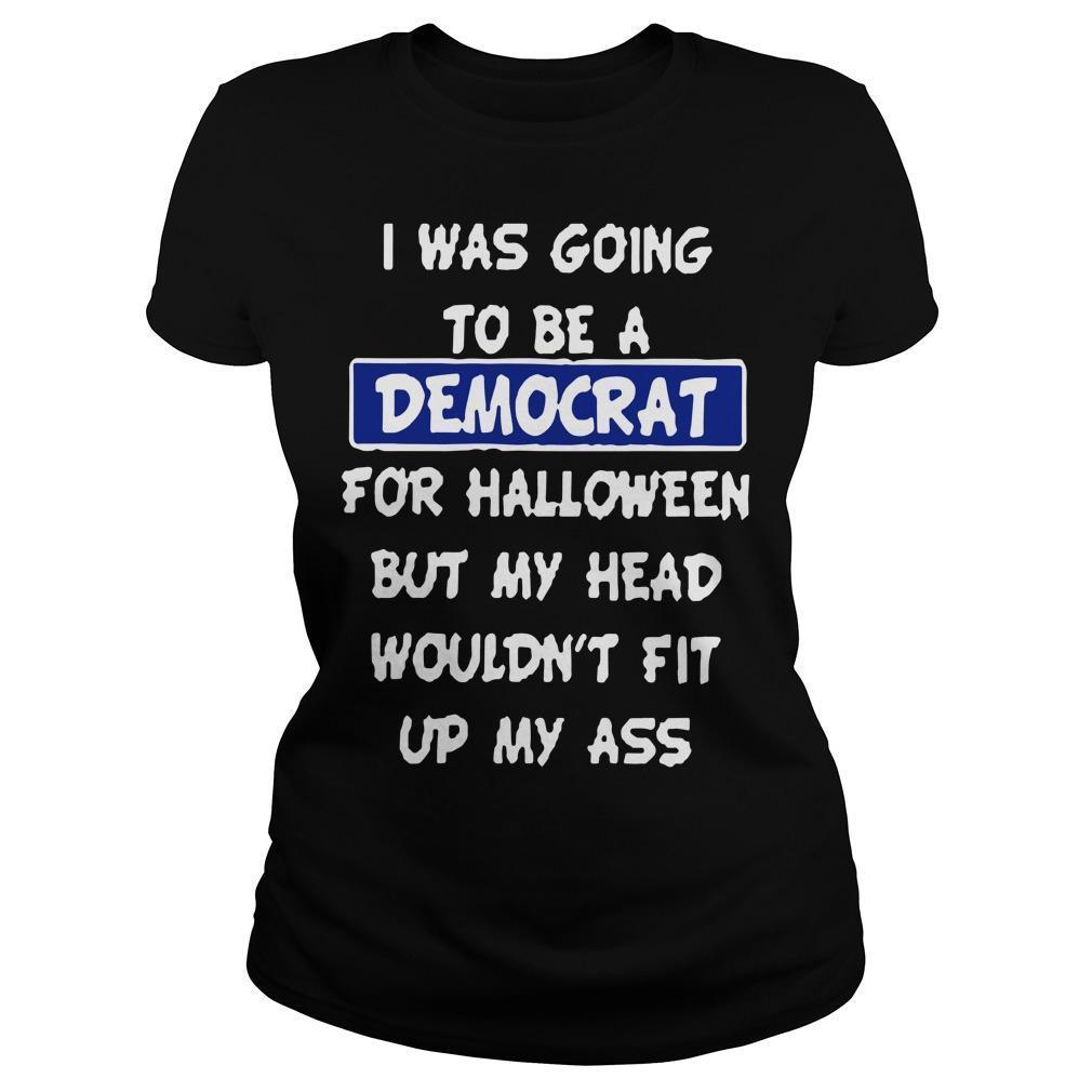 I Was Going To Be A Democrat For Halloween Longsleeve
