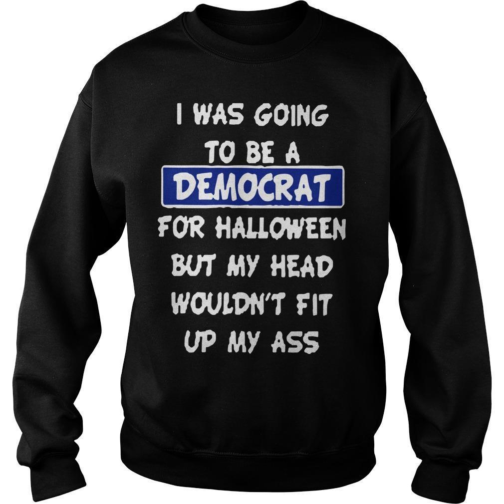 I Was Going To Be A Democrat For Halloween Sweater