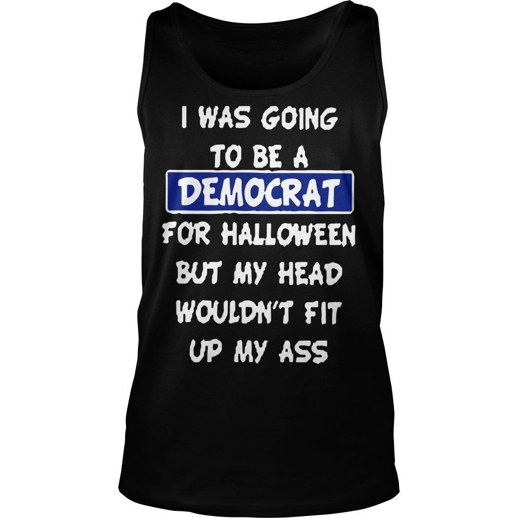 I Was Going To Be A Democrat For Halloween Tank Top