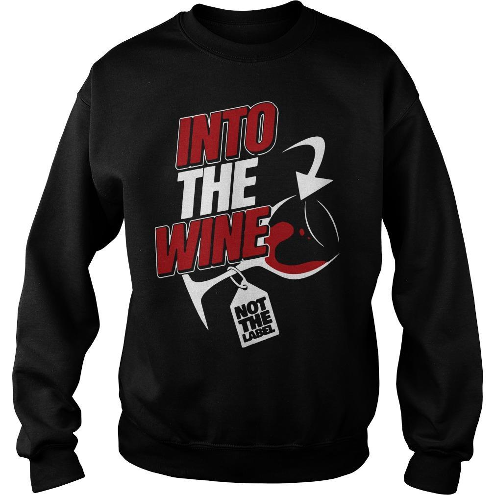 Into The Wine Not The Label Sweater