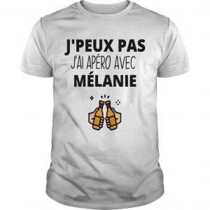 J'peux Pas J'ai Apéro Avec Mélanie Shirt