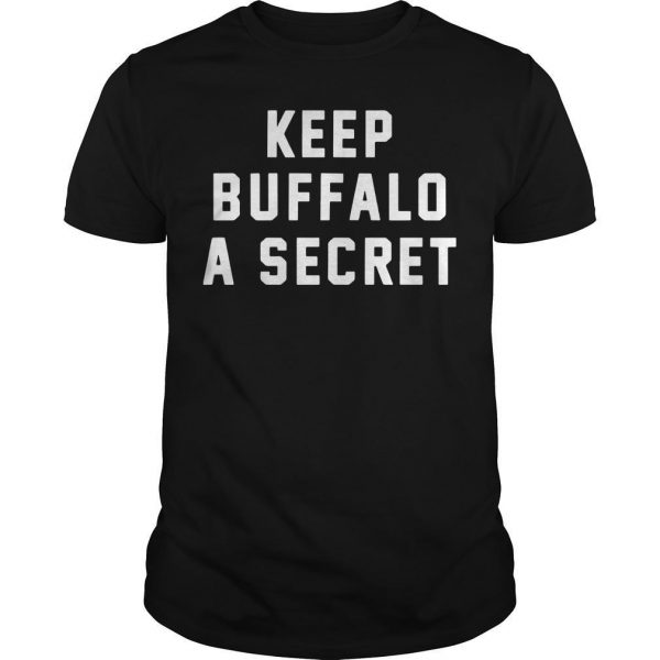Keep Buffalo A Secret Shirt