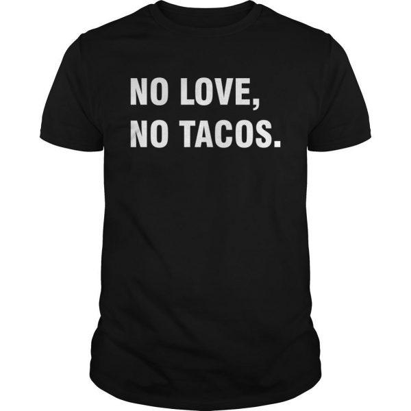 No Love No Tacos T Shirt La Carreta