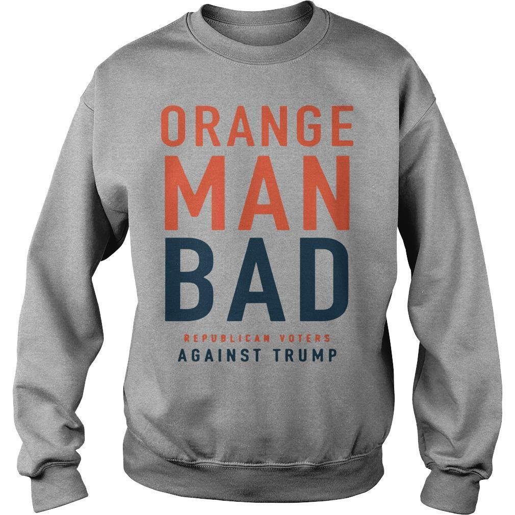 Orange Man Bad Republican Voters Against Trump Sweater