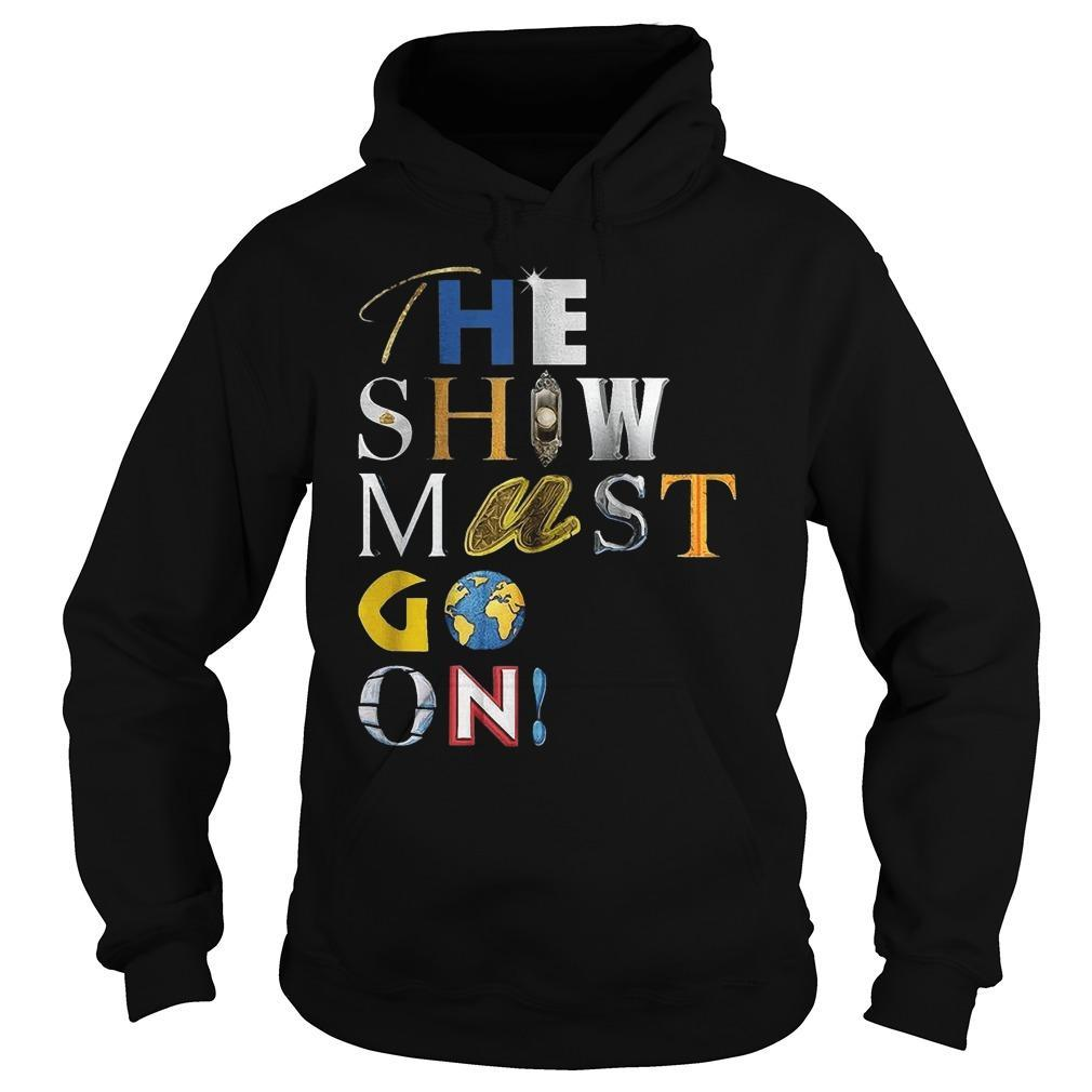 Palace Theatre The Show Must Go On T Hoodie