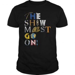 Palace Theatre The Show Must Go On T Shirt