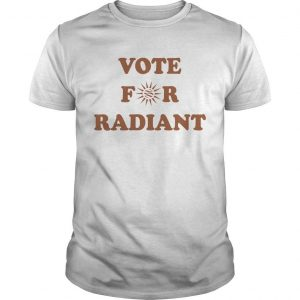 Radiant Plumbing And Air Conditioning Vote For Radiant Shirt