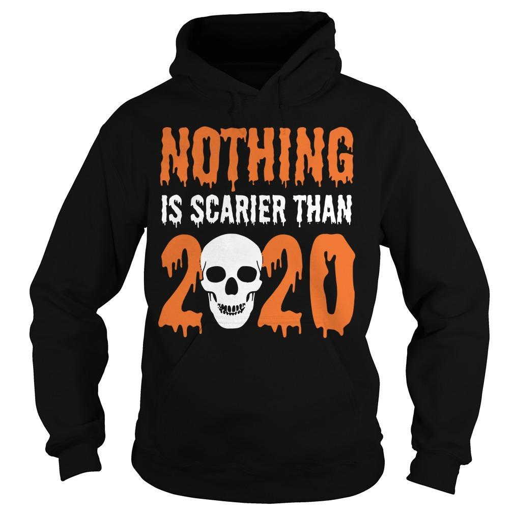 Skull Nothing Is Scarier Than 2020 Hoodie