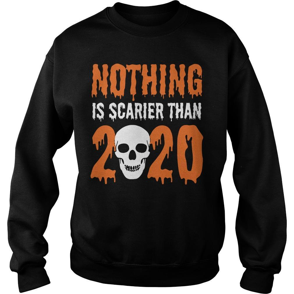 Skull Nothing Is Scarier Than 2020 Sweater