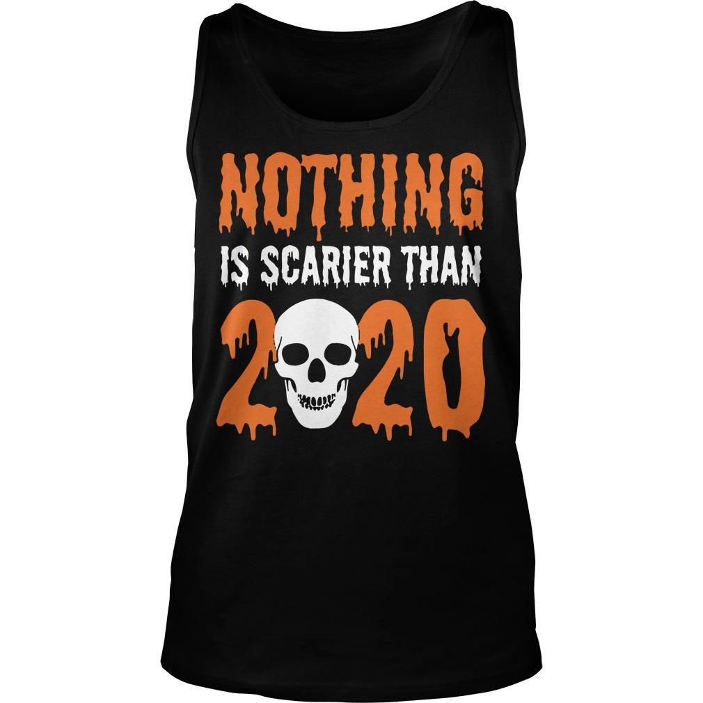 Skull Nothing Is Scarier Than 2020 Tank Top
