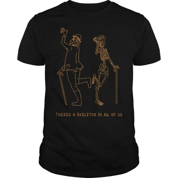 There's A Skeleton In All Of Us Shirt
