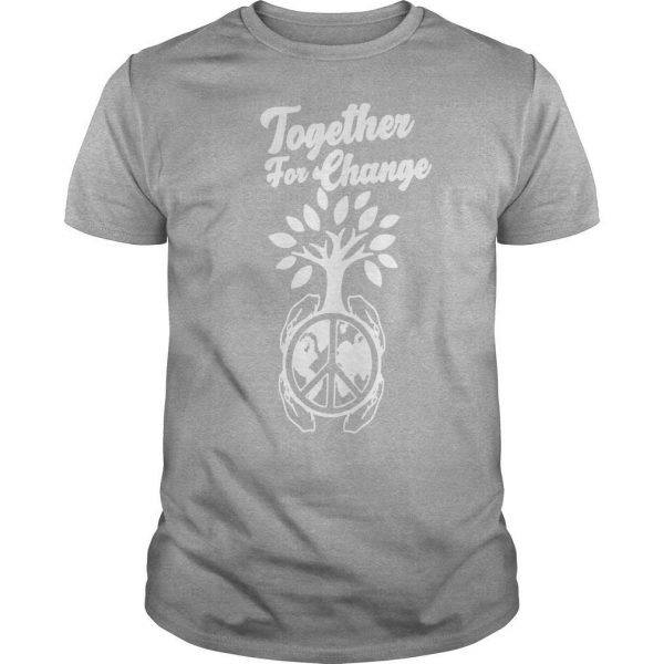 Together For Change Shirt