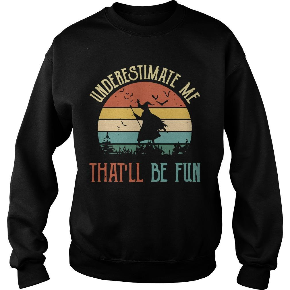Vintage Witch Underestimate Me That'll Be Fun Sweater