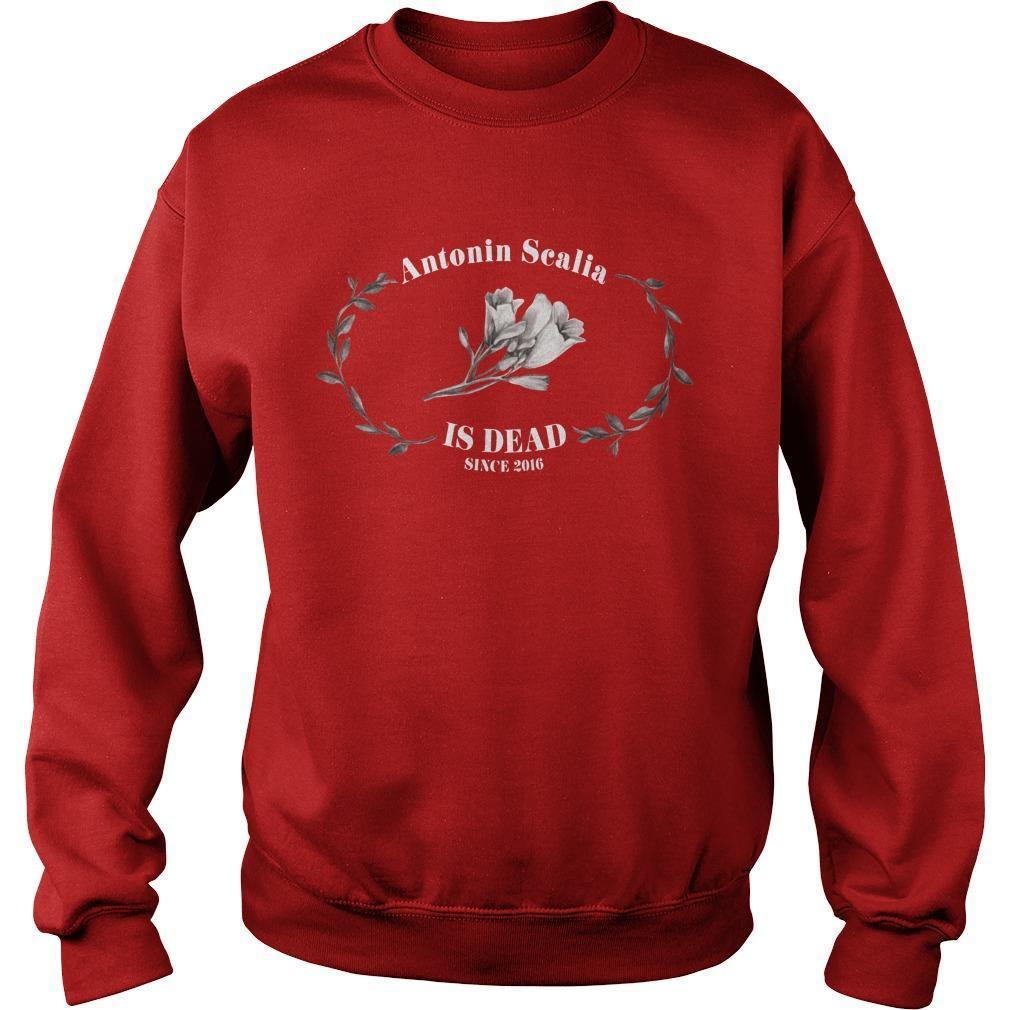 Antonin Scalia Is Dead Since 2016 Sweater