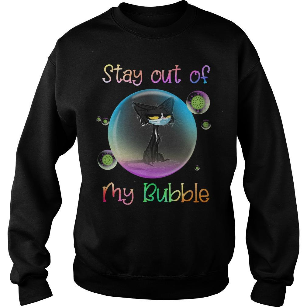 Black Cat Stay Out Of My Bubble Sweater