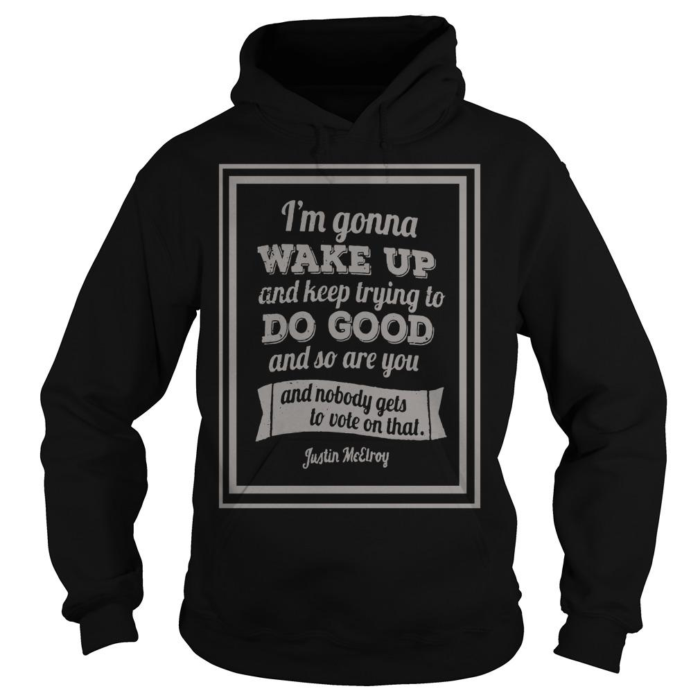 Celeste Ng I'm Gonna Wake Up And Keep Trying To Do Good Hoodie