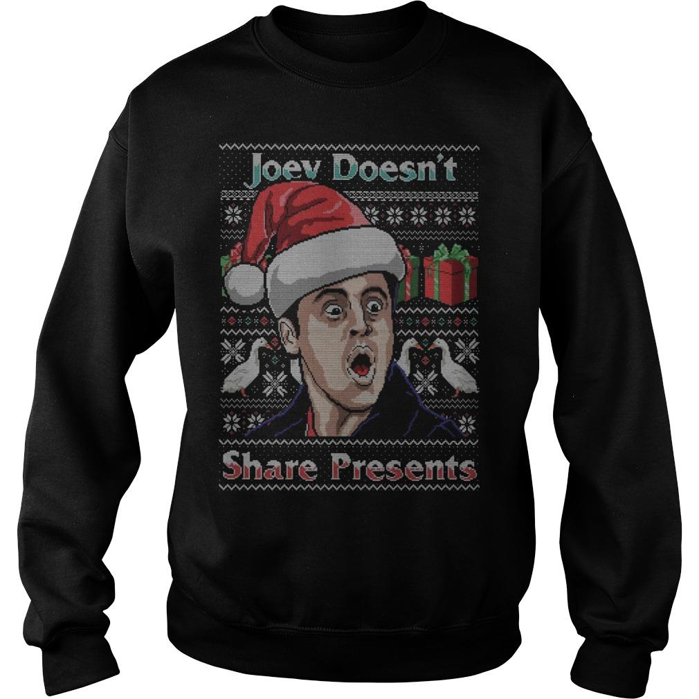 Christmas Joey Doesn't Share Presents Sweater
