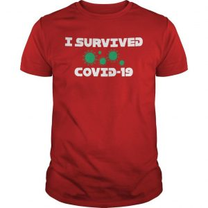 I Survived Covid 19 Shirt