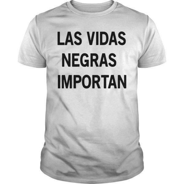 Las Vidas Negras Importan Shirt