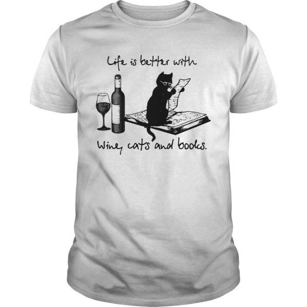 Life Is Better With Wine Cats And Books Shirt