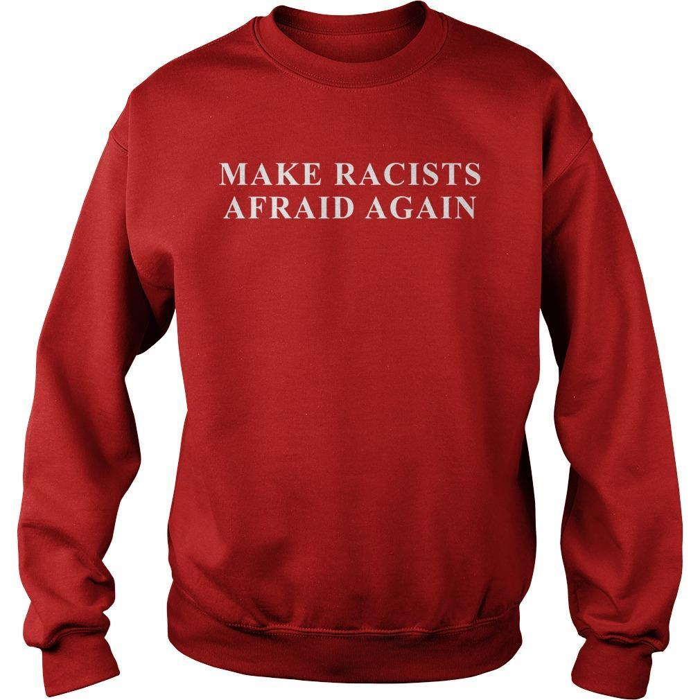 Make Racists Afraid Again Sweater