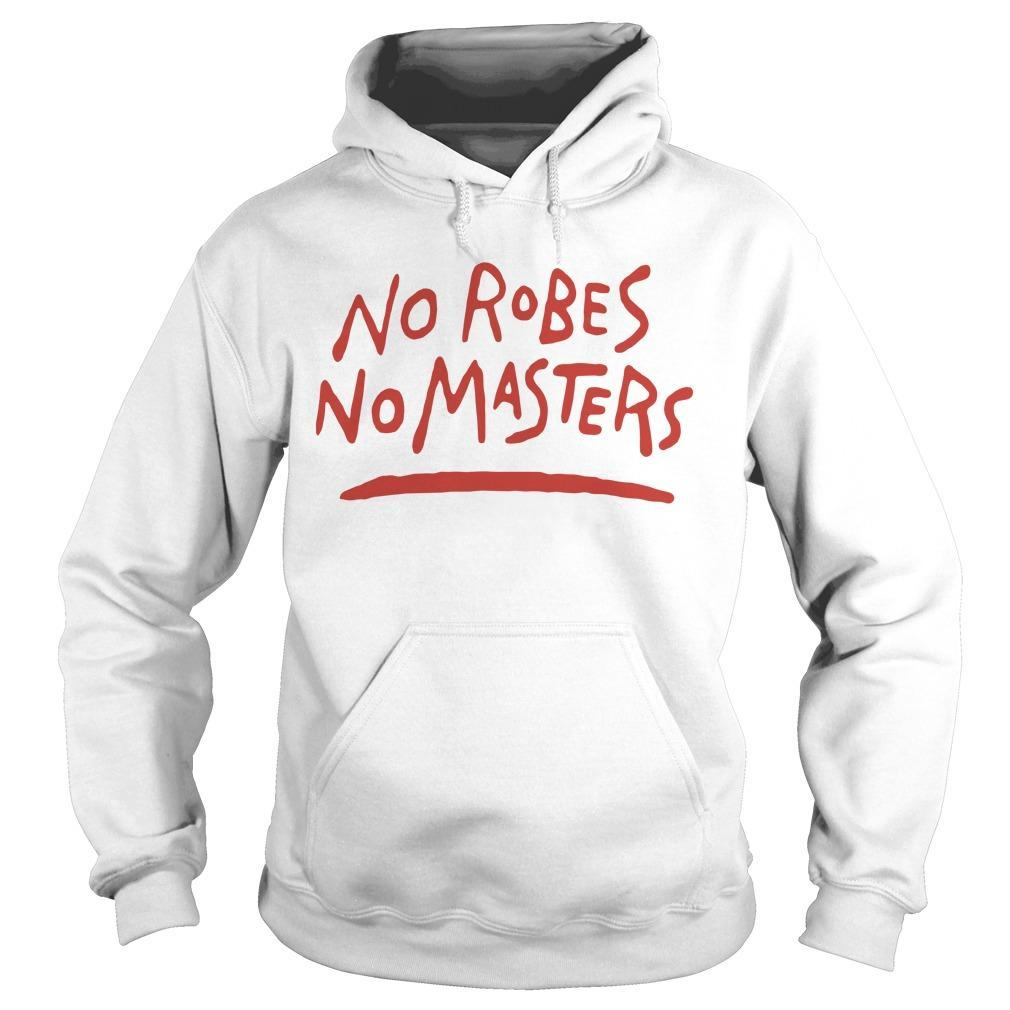 No Robes No Masters Hoodie