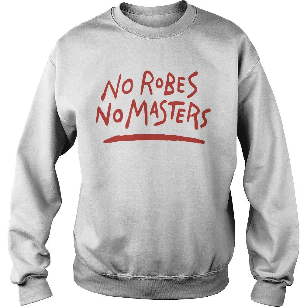 No Robes No Masters Sweater