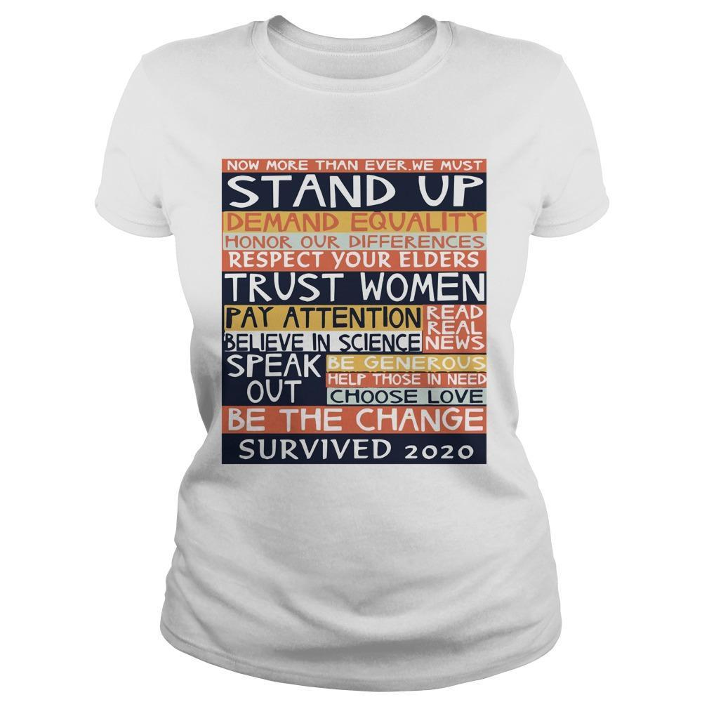 Now More Than Ever We Must Stand Up Demand Equality Longsleeve