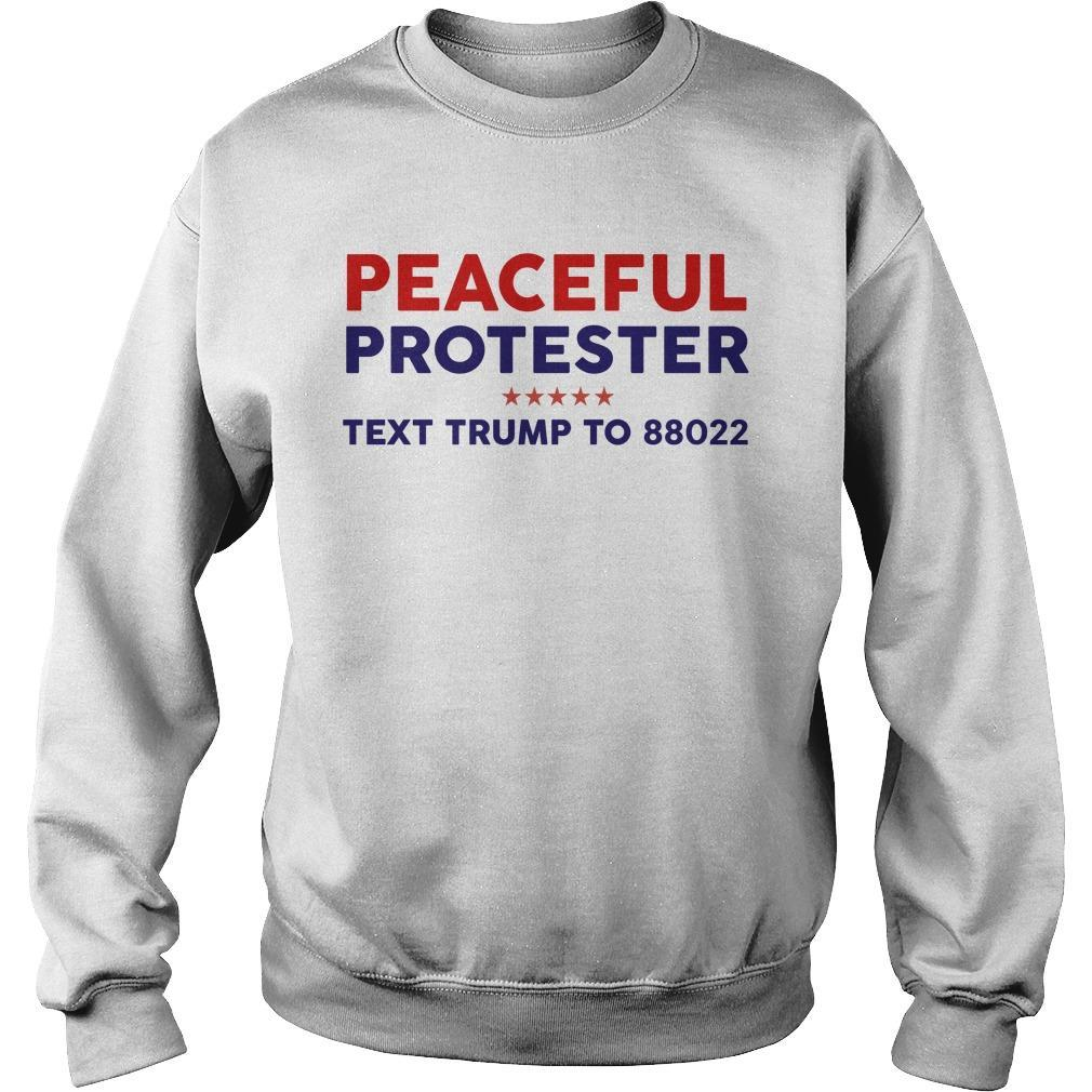Peaceful Protester Text Trump To 88022 Sweater