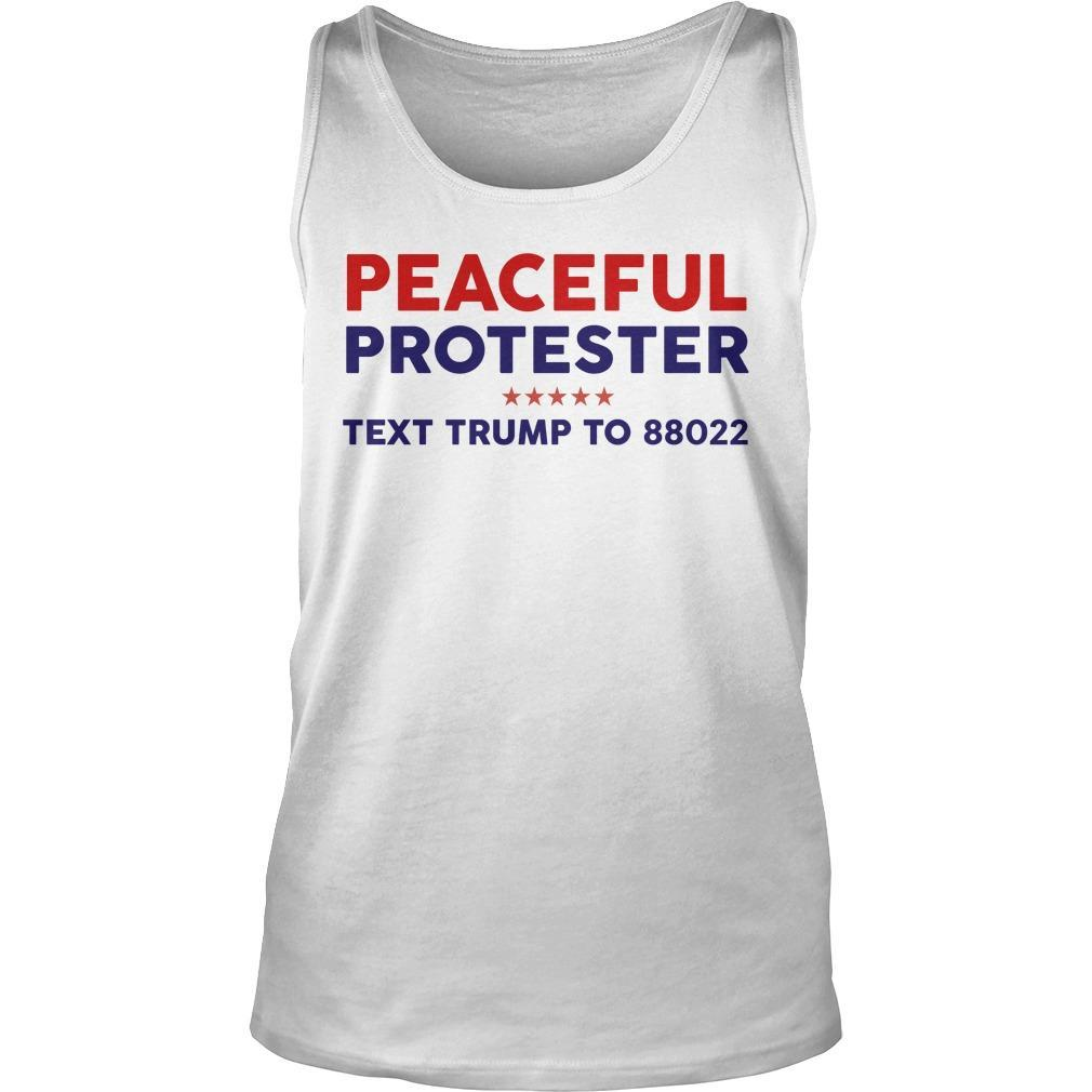 Peaceful Protester Text Trump To 88022 Tank Top