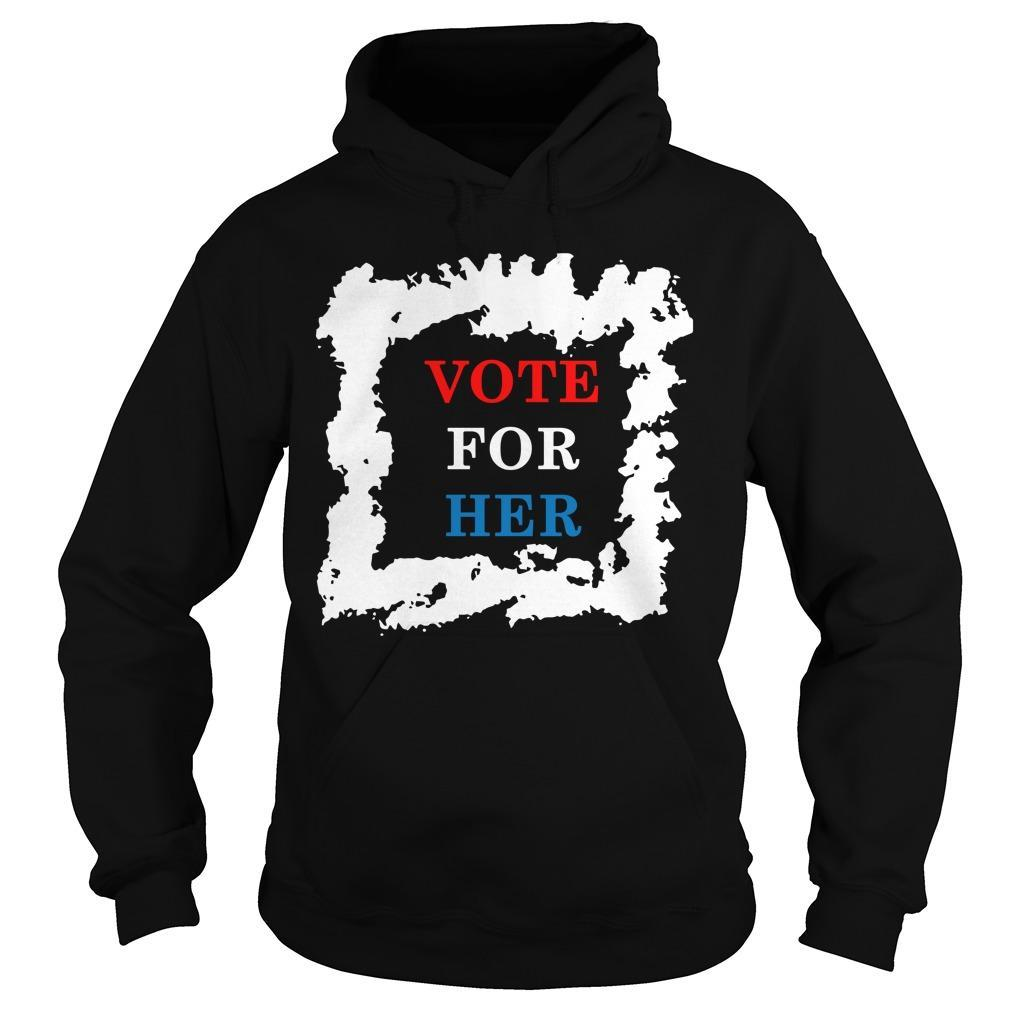 Political Election Vote For Her Hoodie