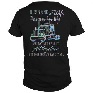 Proud To Be A Trucker's Wife Husband And Wife Partner For Life Shirt