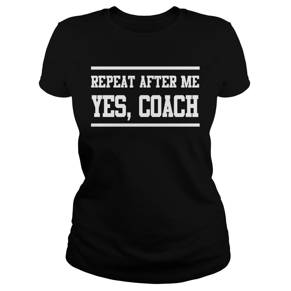 Repeat After Me Yes Coach Longsleeve
