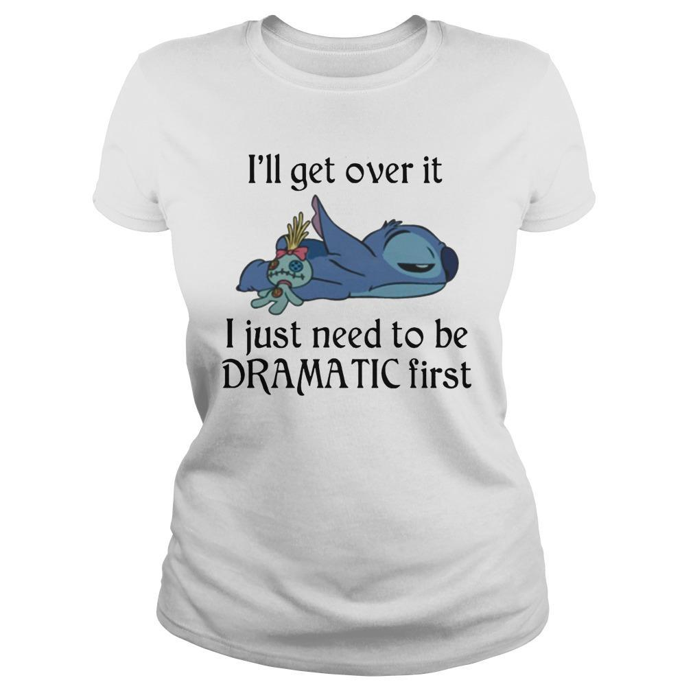 Stitch I'll Get Over It I Just Need To Be Dramatic First Longsleeve