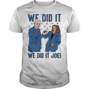 The Advocate Biden Harris We Did It Joe Shirt