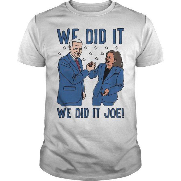 The Advocate Biden Harris We Did It Joe Shirt