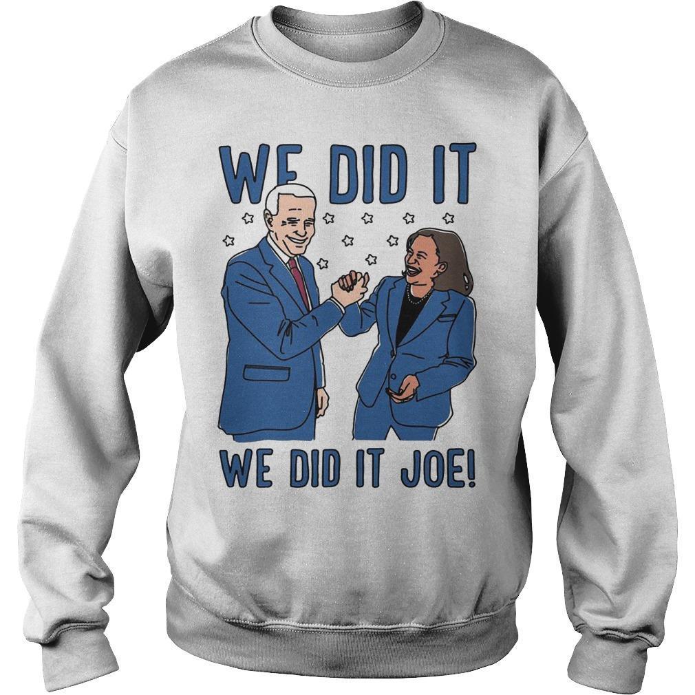 The Advocate Biden Harris We Did It Joe Sweater