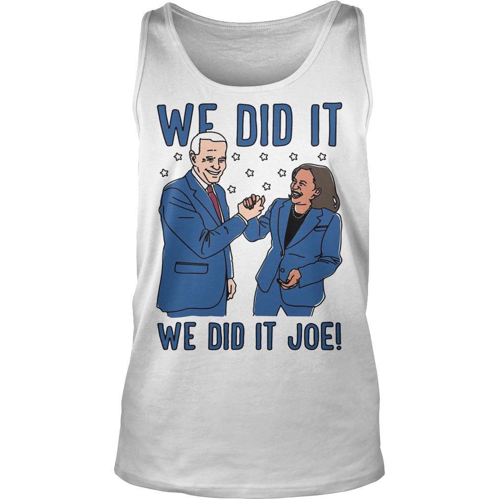 The Advocate Biden Harris We Did It Joe Tank Top